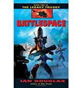 [Battlespace: Book Two of the Legacy Trilogy] [by: Ian Douglas]