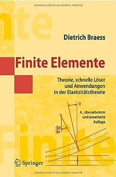 Finite Elemente: Theorie, schnelle Löser und Anwendungen in der Elastizitätstheorie (Masterclass) von [Braess, Dietrich]