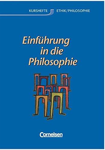 Kurshefte Ethik/Philosophie - Westliche Bundesländer / Einführung in die Philosophie, 3. Dr. 2010