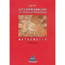 Aufgabensammlung zur Übung und Wiederholung: Mathematik