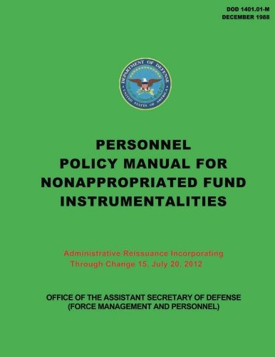 Personnel Policy Manual for Nonappropriated Fund Instrumentalities: Administrative Reissuance Incorporating Through Change 15, July 20, 2012 por Department of Defense