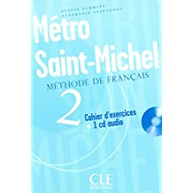 Metro Saint-Michel: Cahier D'Exercices + CD Audio + Livret 2 (Methode de Francais)