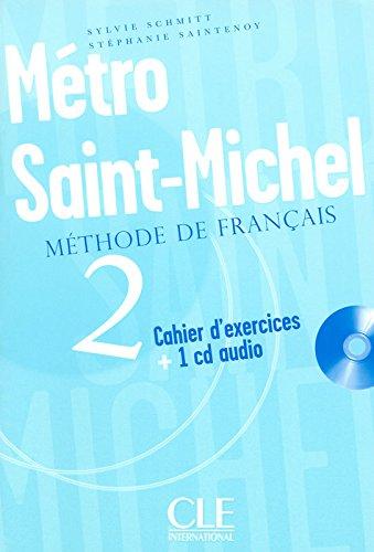Métro Saint Michel 2 - Cahier d'exercices + CD audio