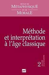 Revue de Métaphysique et de Morale, N° 2, Avril 2009 : Méthode et interprétation a l'âge classique