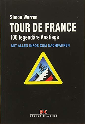 Tour de France: 100 legendäre Anstiege - mit allen Infos zum Nachfahren