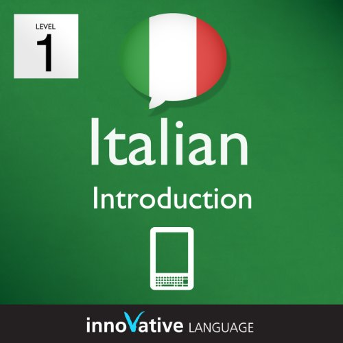 Learn Italian - Level 1: Introduction to Italian Volume 1 (Enhanced Version): Lessons 1-25 with Audio (Innovative Language Series - Learn Italian from Absolute Beginner to Advanced) (English Edition)