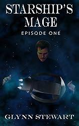 Starship's Mage: Episode 1 (Starship's Mage Episodes)