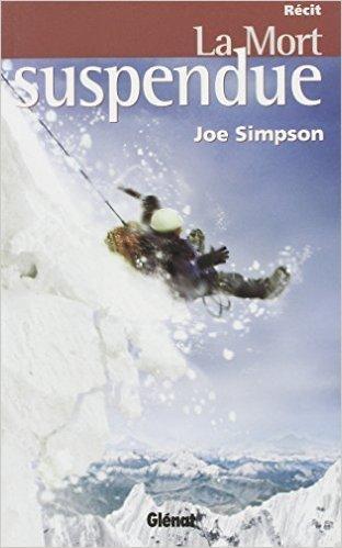 La mort suspendue de Joe Simpson,Dominique Vulliamy-Lanctot (Traduction) ( 4 février 2004 )