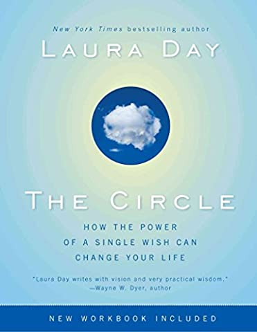 [(The Circle : How the Power of a Single Wish Can Change Your Life)] [By (author) Laura Day] published on (March, 2009)