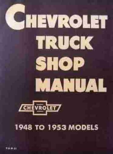 1948 1949 1950 1951 1952 1953 Chevy Chevrolet Truck Repair Shop Service Manual 48 49 50 51 52 53 with Decal