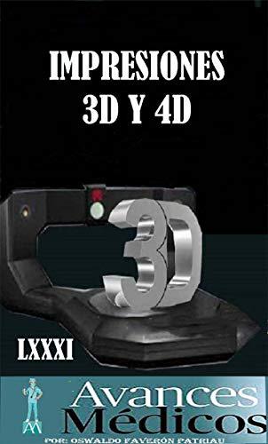 Impresiones 3D y 4D (Avances Médicos nº 81) eBook: Oswaldo Enrique ...