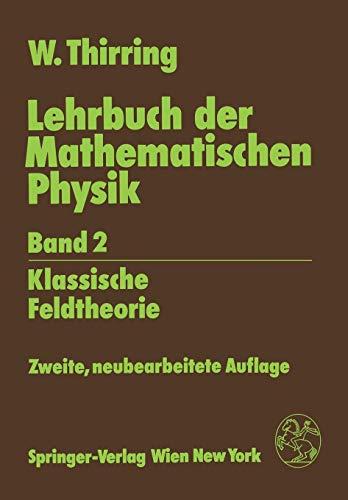 Lehrbuch der Mathematischen Physik: Band 2: Klassische Feldtheorie (German Edition)