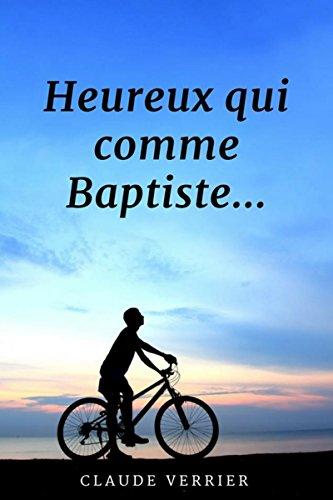 Heureux qui comme Baptiste... par Claude VERRIER