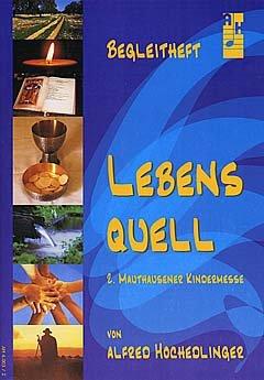 LEBENSQUELL - MAUTHAUSENER KINDERMESSE 2 - arrangiert für BEGLEITHEFT [Noten / Sheetmusic] Komponist: HOCHEDLINGER ALFRED