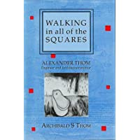 Walking in All of the Squares: Biography of Alexander Thom, Engineer and Archaeoastronomer