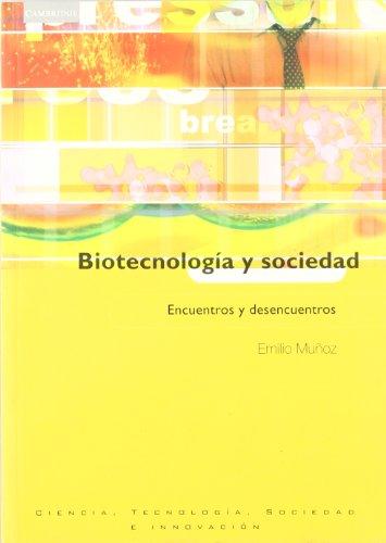 Biotecnología y sociedad: Encuentros y desencuentros por Emilio Muñoz
