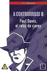 A contrarreloj 6: Paul Davis, el reloj de carey