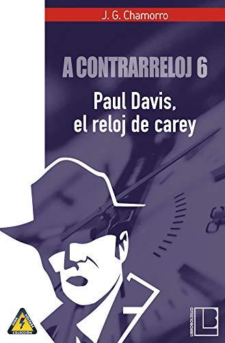 A contrarreloj 6: Paul Davis, el reloj de carey por Javier Gutiérrez Chamorro