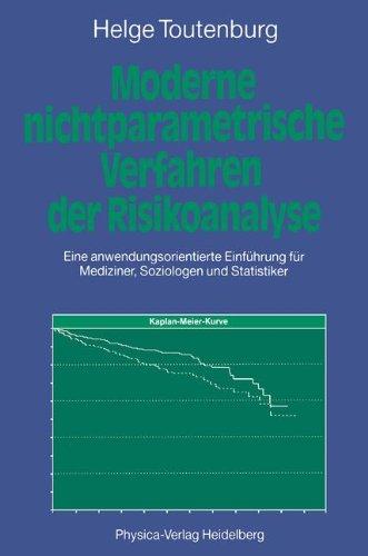 Moderne nichtparametrische Verfahren der Risikoanalyse. Eine anwendungsorientierte Einführung für Mediziner, Soziologen und Statistiker