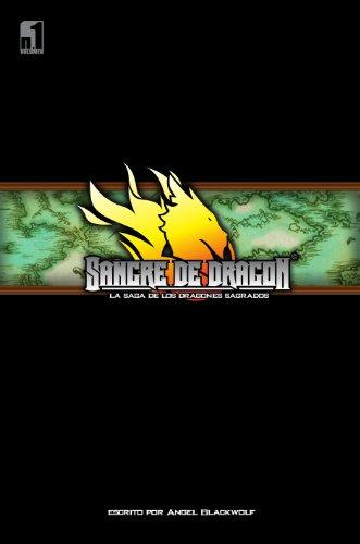 Sangre de Dragón: La Saga de los Dragones Sagrados 1 por Angel Blackwolf