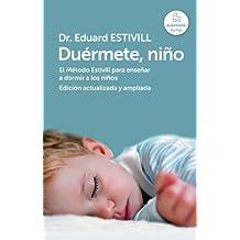 Duérmete, niño (edición actualizada y ampliada): El Método Estivill para enseñar a dormir a los niños