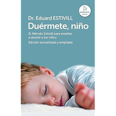 Duérmete, niño (edición actualizada y ampliada): El Método Estivill para enseñar a dormir a los