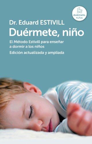 Duérmete, niño (edición actualizada y ampliada): El Método Estivill para enseñar a...