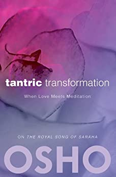 Tantric Transformation: When Love Meets Meditation (OSHO Classics) by [Osho]