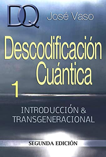 Descodificacion Cuantica : Introduccion y Transgeneracional eBook ...
