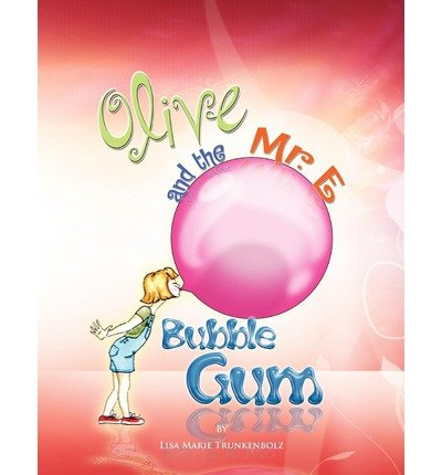-olive-and-the-mr-e-bubble-gum-bytrunkenbolz-lisa-marie-authorpaperback