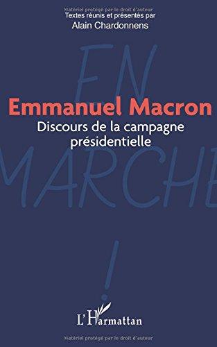 Emmanuel Macron: Discours de la campagne présidentielle par Alain Chardonnens