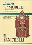 Scarica Libro Dentro il mobile Storia antiquariato e restauro del mobile italiano (PDF,EPUB,MOBI) Online Italiano Gratis