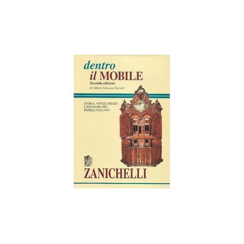 Dentro Il Mobile. Storia, Antiquariato E Restauro Del Mobile Italiano