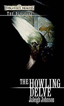 Howling Delve: Forgotten Realms (The Dungeons)