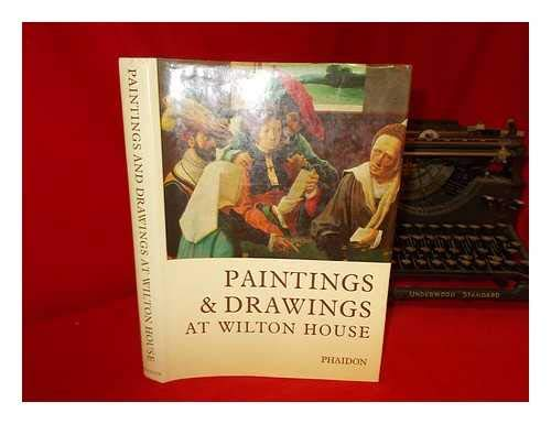 A Catalogue of the Paintings and Drawings in the Collection at Wilton House, Salisbury, Wiltshire Wilton House