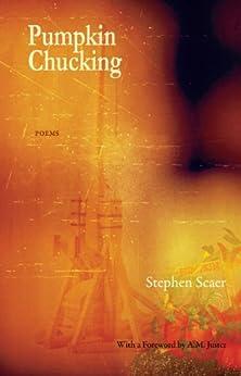 Pumpkin Chucking - Poems: Poems by Stephen Scaer (English Edition) di [Scaer, Stephen]