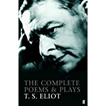 The Complete Poems and Plays of T. S. Eliot (English Edition)