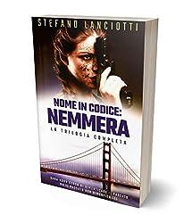 Nome in codice: Nemmera: La trilogia completa del thriller più sorprendente degli ultimi anni!