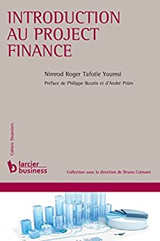 Introduction au project finance (Cahiers financiers) par [Youmsi, Nimrod Roger Tafotie]