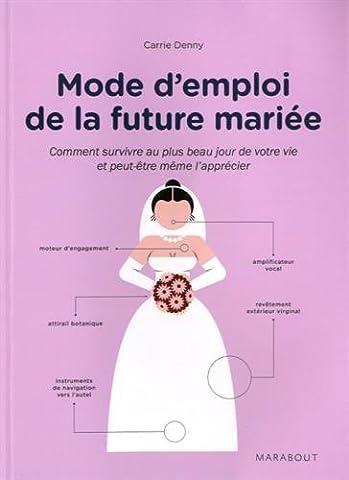 Mariage Mode D Emploi - Mode d'emploi de la future