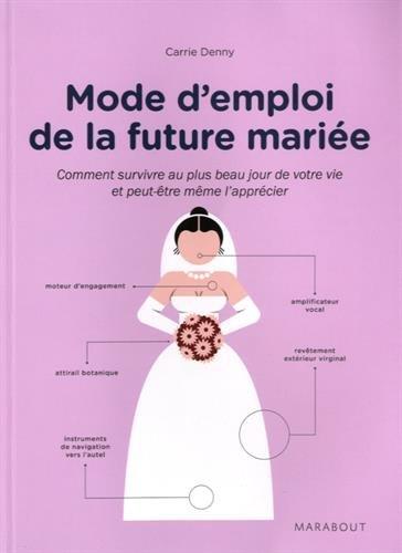 lire les livres mode d emploi de la future mari e en ligne. Black Bedroom Furniture Sets. Home Design Ideas