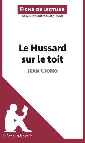 Le Hussard sur le toit de Jean Giono (Fiche de lecture): Résumé Complet Et Analyse Détaillée De L'oeuvre