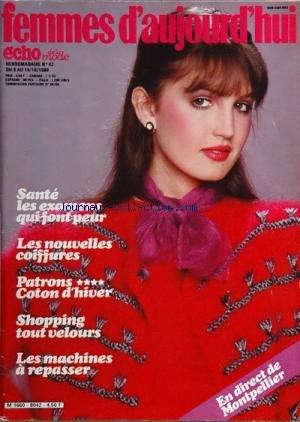 FEMMES D'AUJOURD'HUI [No 42] du 08/10/1980 - SANTE - LES EXAMENS QUI FONT PEUR - LES NOUVELLES COIFFURES - PATRONS - COTON D'HIVER - SHOPPING TOUT VELOURS - LES MACHINES A REPASSER - EN DIRECT DE MONTPELLIER