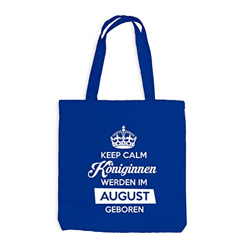 Jutebeutel - Keep Calm Königinnen AUGUST geboren - Birthday Geburtstag Royalblau