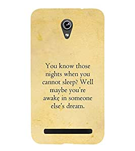 PrintVisa Designer Back Case Cover for Asus Zenfone Go ZC500TG (5 Inches) (Sleep quotations :: Awake quotation :: Hope Quotes :: Someone dream quotes :: Best dream quotes)