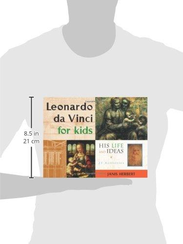 Leonardo Da Vinci for Kids: His Life and Ideas, 21 Activities