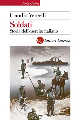 Soldati. Storia dell'esercito italiano
