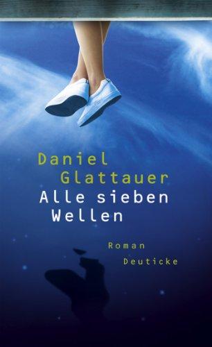 Buchseite und Rezensionen zu 'Alle sieben Wellen: Roman' von Daniel Glattauer