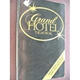 Grand Hotel: The Musical by Luther Davis (1992-08-01)