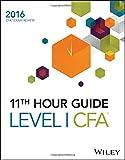 Wiley 11th Hour Guide for 2016 Level I CFA Exam: Level I CFA exam